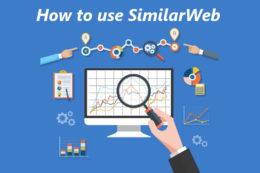 SimilarWebの使い方 基本的な機能から活用法までを解説