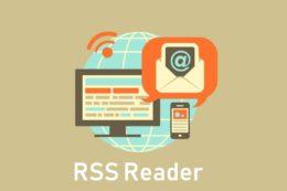 おすすめのRSSリーダー3選|再注目の情報収集効率化ツール